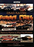 Drag Racing Funny Cars: Factory Flyers to Flip-Top Fuelers (Photo Gallery)