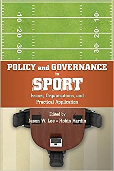 Book Policy and Governance in Sport: Issues, Organizations, and Practical Application by Jason W. Lee (2015-02-17)