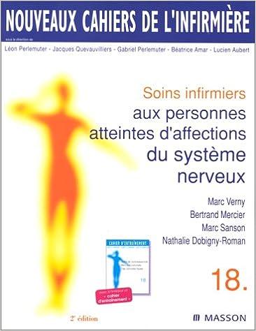 Livres gratuits en ligne Nouveaux cahiers de l'infirmière, tome 18 : Soins infirmiers aux personnes atteintes d'affections du système nerveux, 2e édition epub pdf