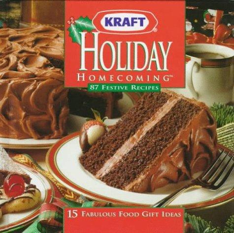 Holiday Homecoming: 87 Festive recipes; 15 fabulous food gift ideas