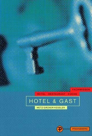 Hotel & Gast Gebundenes Buch – 2000 Reinhold Grüner Hermann Metz Pfanneberg GmbH & Co. 3805704593
