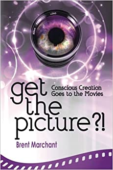 Book Get the Picture?!: Conscious Creation Goes to the Movies