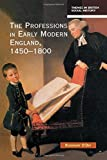 The Professions in Early Modern England, 1450-1800 : Servants of the Commonweal, O'Day, Rosemary, 0582292646