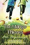 The Mango Thieves: New Beginnings, Katherine Mellan, 1481884875