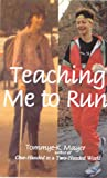 Teaching Me to Run, Tommye-K. Mayer, 0965280527