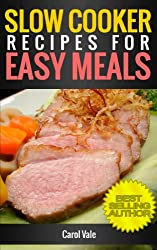 Slow Cooker Recipes for Easy Meals (Quick and Easy Recipes Book 2)