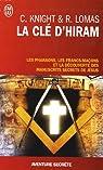 La clé d'Hiram. Les pharaons , les francs-maçons et la découverte des manuscrits secrets de Jésus par Knight