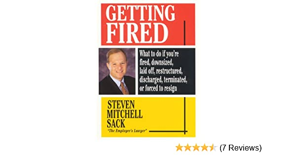Getting Fired What To Do If You Re Fired Downsized Laid Off