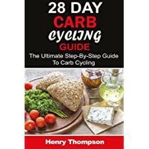 28 Day Carb Cycling Plan: The Ultimate Step-by-Step Guide To Rapid Weight Loss, Delicious Recipes and Meal Plans (carbohydrate cycling, carbcycling loss/health/ketogenic/gains/highprotein)