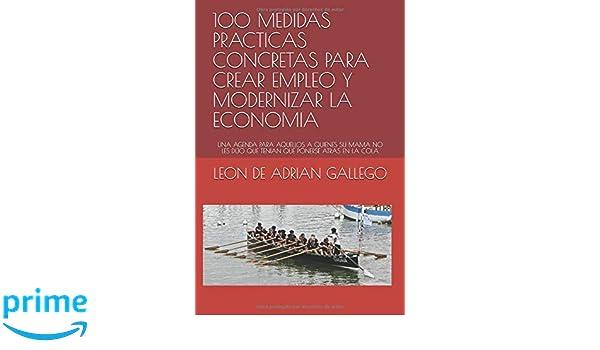 100 MEDIDAS PRACTICAS CONCRETAS PARA CREAR EMPLEO Y ...