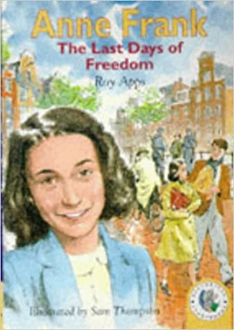 Historical Storybooks: Historical Storybooks: Anne Frank, The Last Days Of Freedom