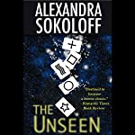 The Unseen: A Parapsychology Mystery   Alexandra Sokoloff