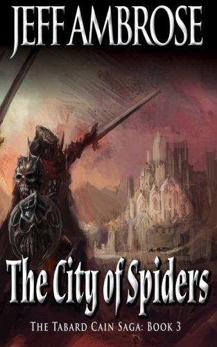 Download The City of Spiders (The Tabard Cain Saga) (Volume 3) pdf epub