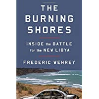 The Burning Shores: Inside the Battle for the New Libya (International Edition)