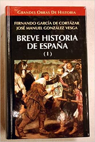 Breve historia de España: Amazon.es: Garcia De Cortazar,Fernando ...