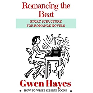 Romancing the Beat: Story Structure for Romance Novels Audiobook