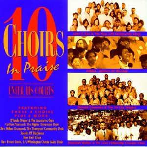 Enter His Courts/10 Choirs in Praise