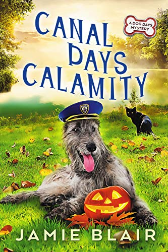 Canal Days Calamity: Day Days Mystery #2 (Dog Days Mystery) by [Blair, Jamie]