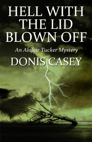 Image of Hell With the Lid Blown Off (Alafair Tucker Mysteries)