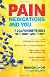 Pain Medications and You, Francine Hoh, 1937661210