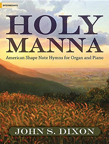 Download Holy Manna: American Shape Note Hymns for Organ and Piano pdf epub