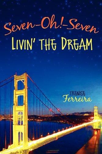 Download Seven-Oh!-Seven: Livin' the Dream ebook