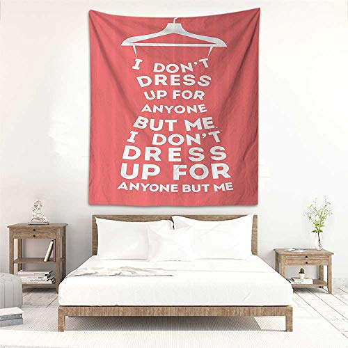 Godves Rectangular Tapestry Quotes Decor Collection Fashion Woman Dress I Dont Dress Up for Anyone But Me Boutique Clothing Image Tapestry for Home Decor 51
