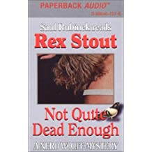 Not Quite Dead Enough: A Nero Wolfe Mystery