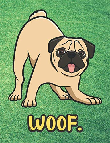 Woof: Cute Pug Dog Notebook with Green Grass Background Design and Barking Noise Cover. Perfect Journal for Pet and Dog Lovers of All Ages.