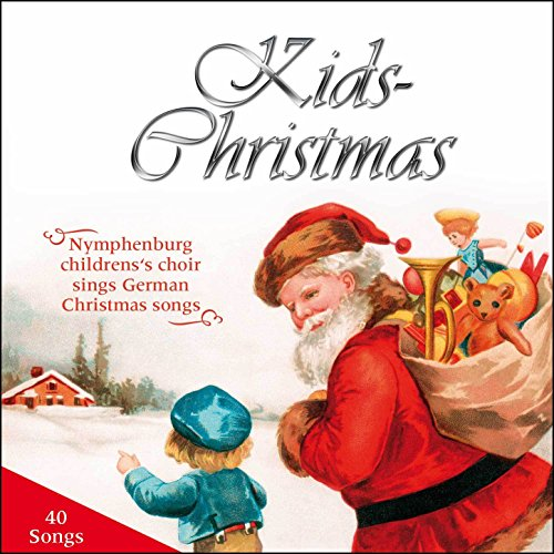 kids christmas 40 german christmas songs sung by nymphenburg children choir - Kids Christmas Songs