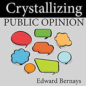 Crystallizing Public Opinion Audiobook