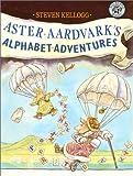 Aster Aardvark's Alphabet Adventures, Steven Kellogg, 0688115713