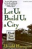 Let Us Build Us a City, Donald Harington, 0156505304