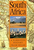 South Africa : A Narrative History, Welsh, Frank, 1568362587