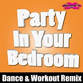 party in your bedroom dynamix music workout remix