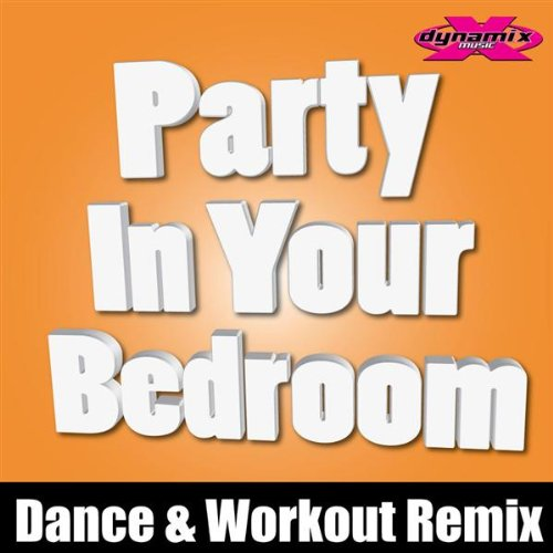 Amazon.com: Party In Your Bedroom (Dynamix Music Workout