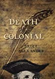 Death of a Colonial, Bruce Alexander, 0399145648