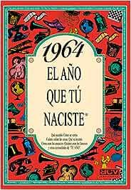 1964 EL AÑO QUE TU NACISTE (El año que tú naciste): Amazon