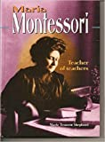 Maria Montessori: Teacher of Teachers (Lerner Biographies)