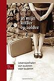 In Mijn Koffer Op Zolder : Levensverhalen Van Ouderen Voor Ouderen, Franssen, J., 9031353221