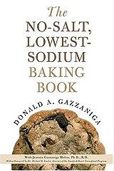 The No-Salt, Lowest-Sodium Baking Book Paperback
