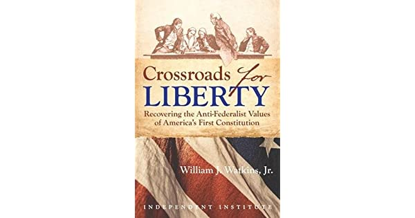 Amazon.com: Crossroads for Liberty: Recovering the Anti ...