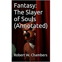 Fantasy: The Slayer of Souls (Annotated)