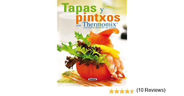 Tapas Y Pintxos Con Thermomix. Una Forma Diferente De Comer (El Rincón Del Paladar) eBook: Equipo Susaeta: Amazon.es: Tienda Kindle