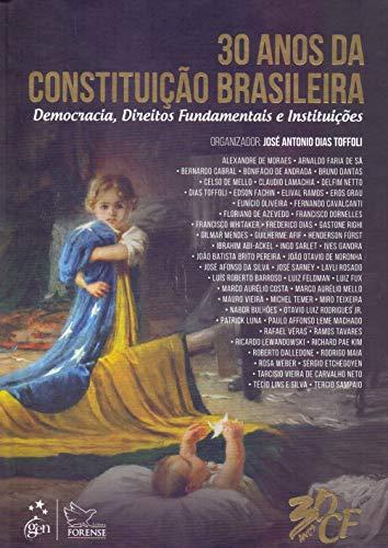 30 Anos da Constituição Brasileira - Democracia, Direitos Fundamentais e Instituições