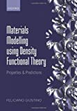 Materials Modelling Using Density Functional Theory : Properties and Predictions, Giustino, Feliciano, 0199662444