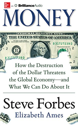 Money: How the Destruction of the Dollar Threatens the Global Economy – and What We Can Do About It by McGraw-Hill Education on Brilliance Audio
