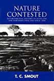 Nature Contested: Environmental History in Scotland and Northern England Since 1600