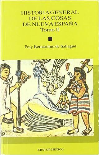 Historia general de las cosas de nueva España, tomo II: Amazon.es ...