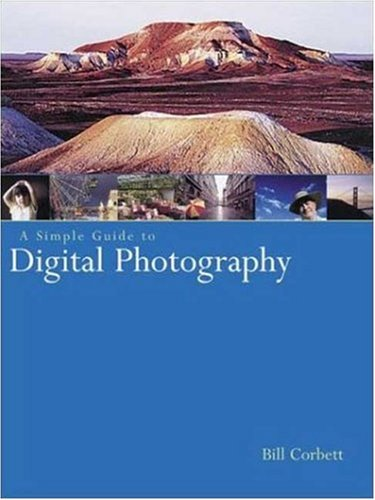 A Simple Guide to Digital Photography (Photography for All Levels: Beginners) pdf